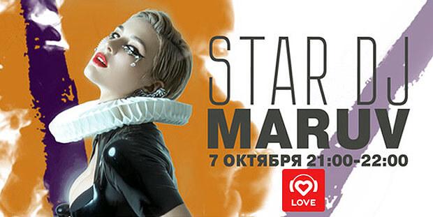 STAR DJ в эфире Love Radio: MARUV и ее любимые треки - Новости радио OnAir.ru