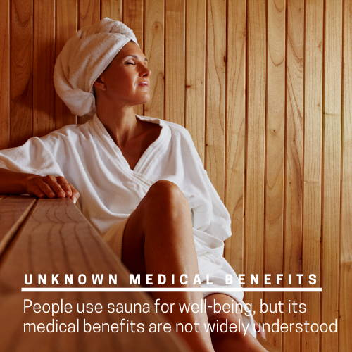The unknown medical benefits of sauna bathing.