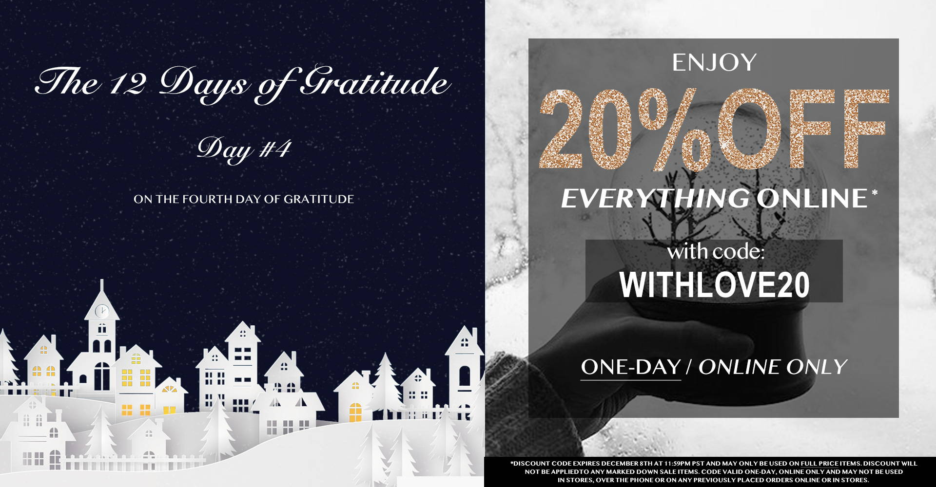 On the 4th Day of Gratitude Enjoy 20% Off Everything Online with code WITHLOVE20