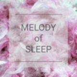 MELODY of SLEEP