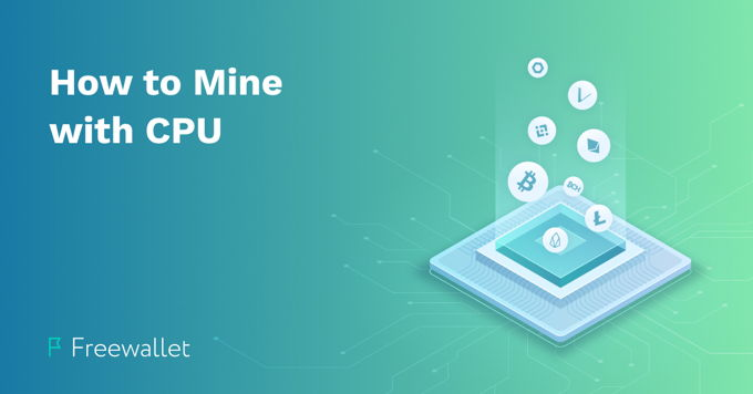 How to mine with a CPU