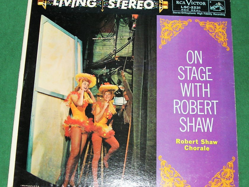 ON STAGE WITH ROBERT SHAW - 1958 RCA RED SEAL/SHADED DOG ***NM 9/10***