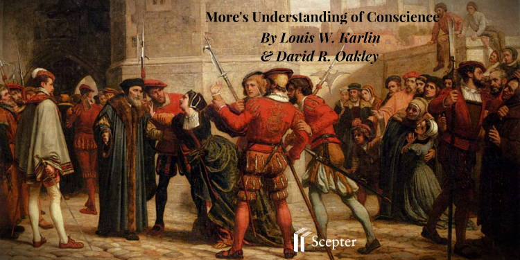 Thomas More stood up for freedom of Conscience