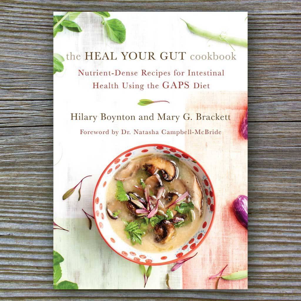 Heal Your Gut cookbook: nutrient-dense recipes for intestinal health using the GAPS diet