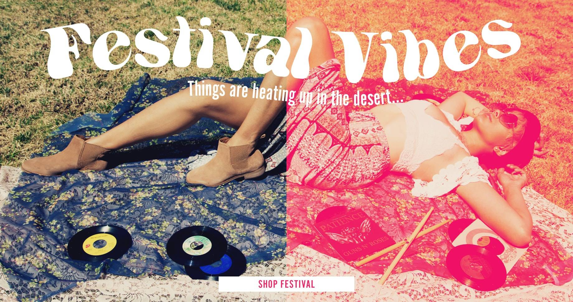 Festival Vibes.  Things are heating up in the desert | Shop Festival