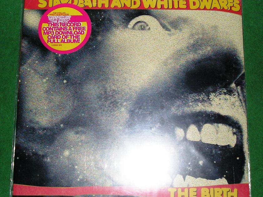 "STARDEATH & the WHITE DWARFS - ""THE BIRTH""  1st WB PRESS * NEW/SEALED *"