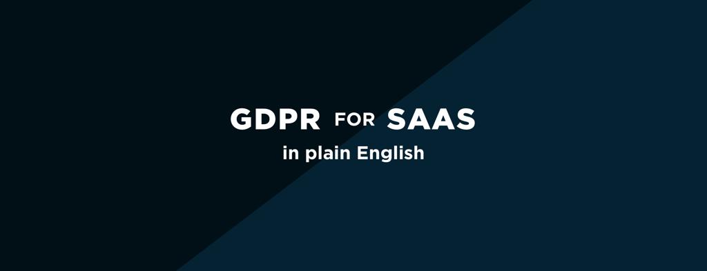 GDPR for SaaS in Plain Spoken English