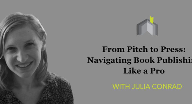 From Pitch to Press: Navigating Book Publishing Like a Pro