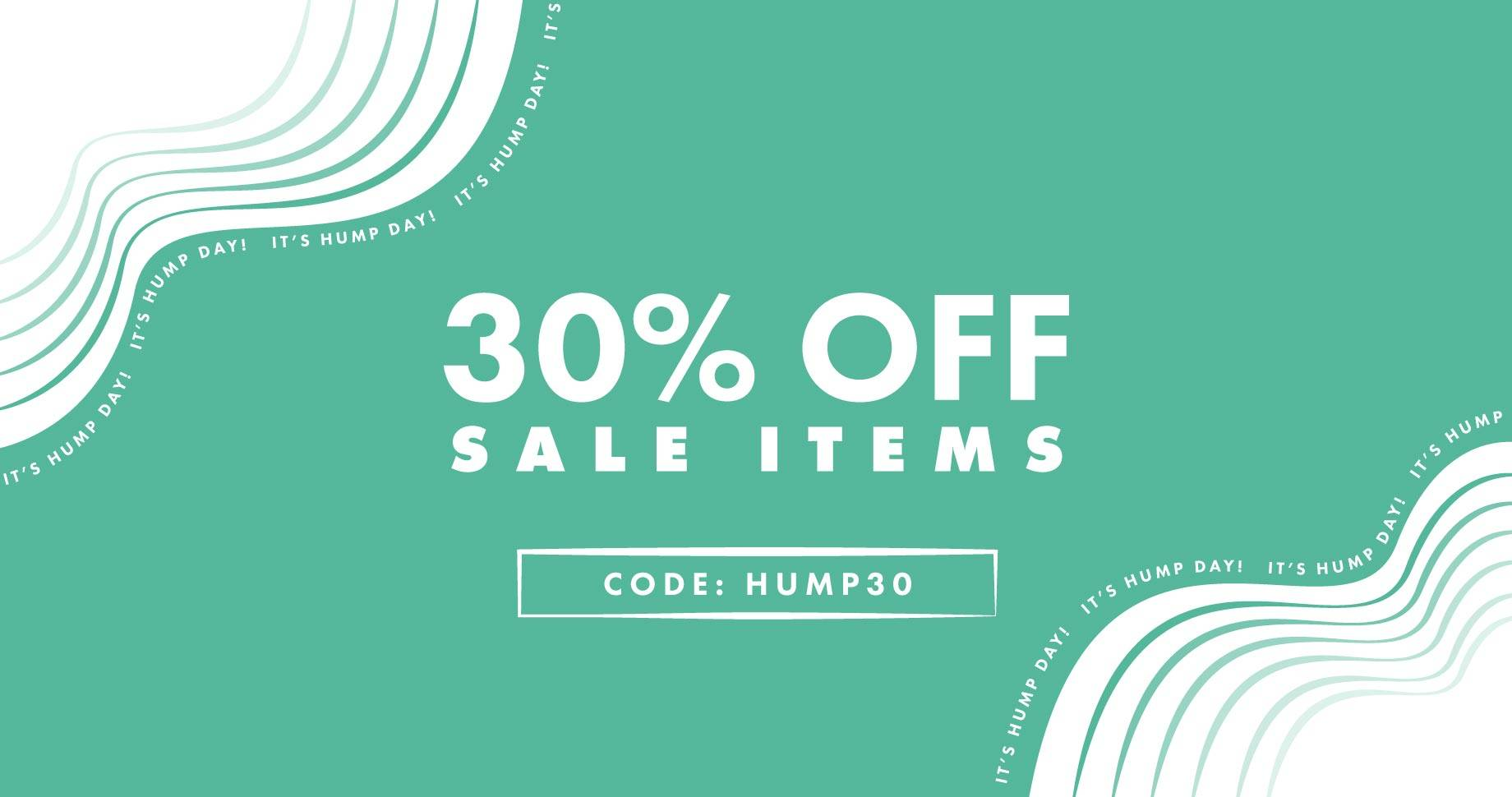 30% Off Sale Items | Code: HUMP30