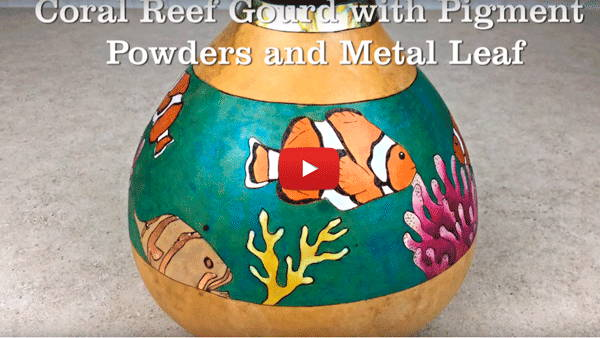 Watch Video #3 - Coral Reef Gourd with Pigment Powders and Metal Leaf