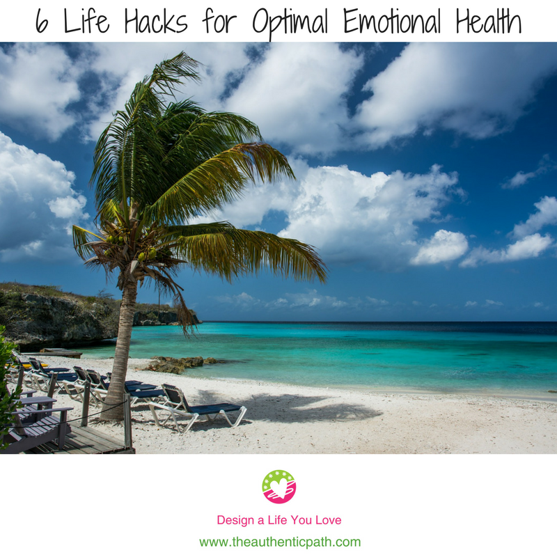 6 Life Hacks for Optimal Emotional Health.png