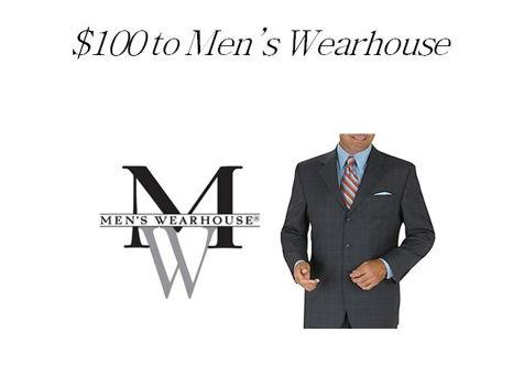 $100 to Men's Wearhouse