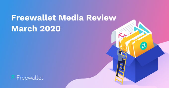 Freewallet Media Review March 2020