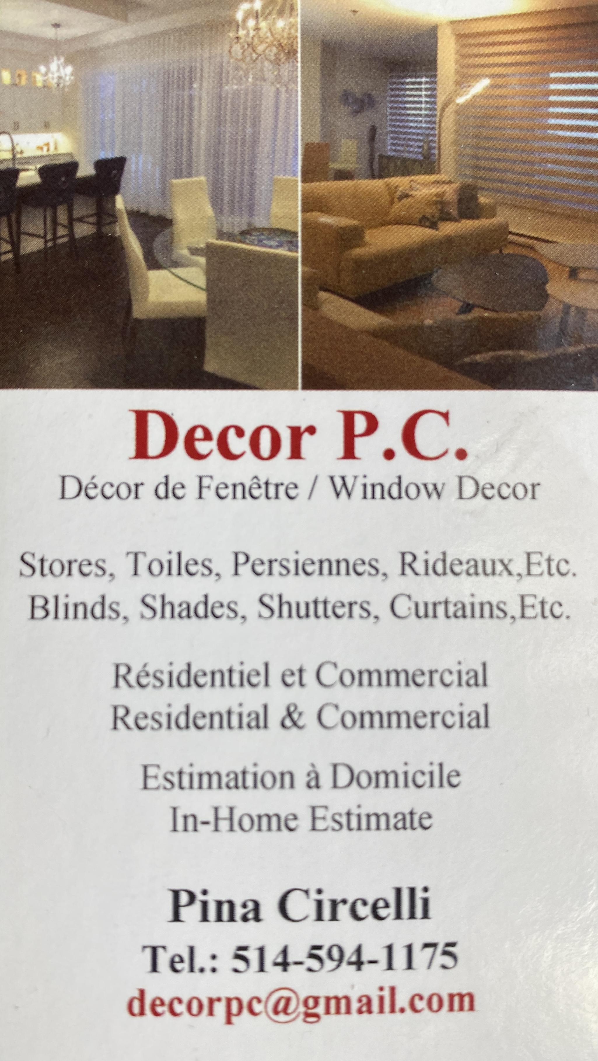 Decor P.C .   / Décor de fenêtre / Window covering