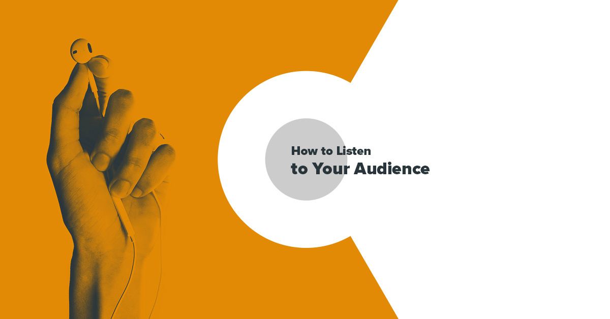 How to Listen to What Your Audience Wants