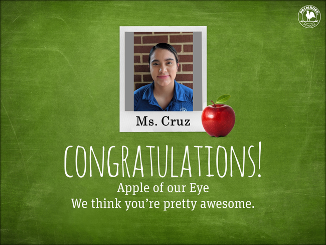 Center picture of woman in a blue shirt under it says Ms. Cruz and congratulating her for Apple of Our Eye
