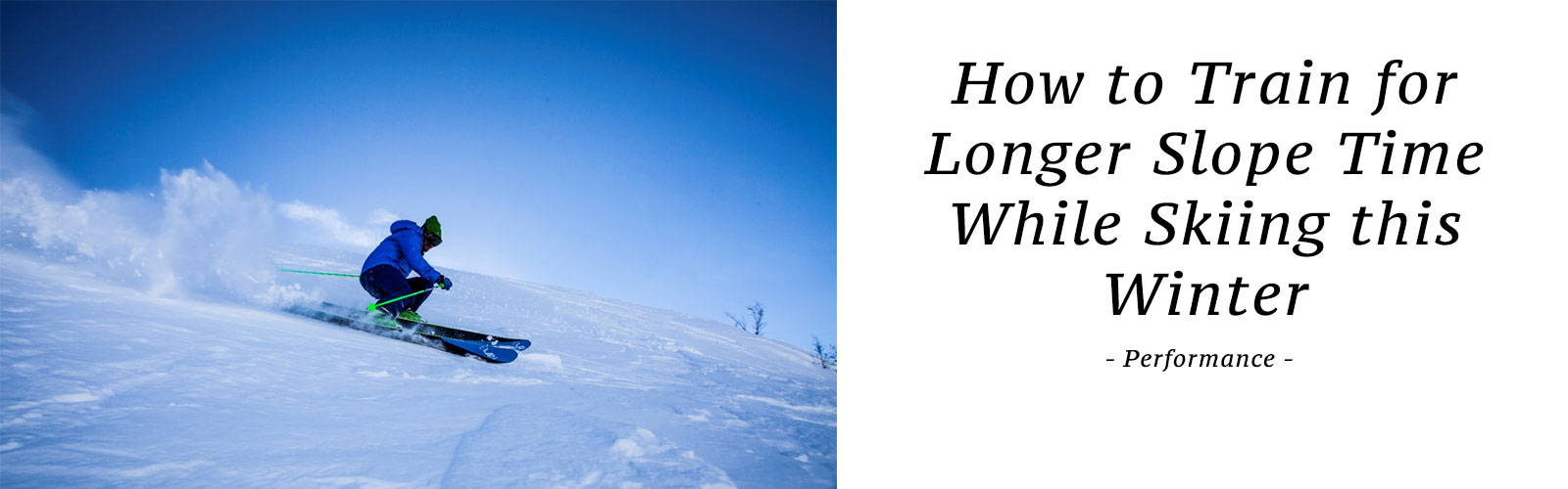 How to Train for Longer Slope Time While Skiing this Winter