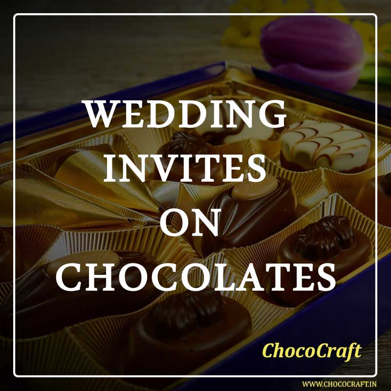 Wedding Invites on Chocolates