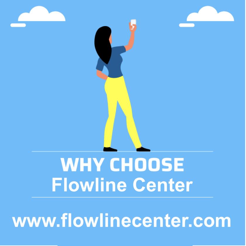 Why Choose Flowline Center?