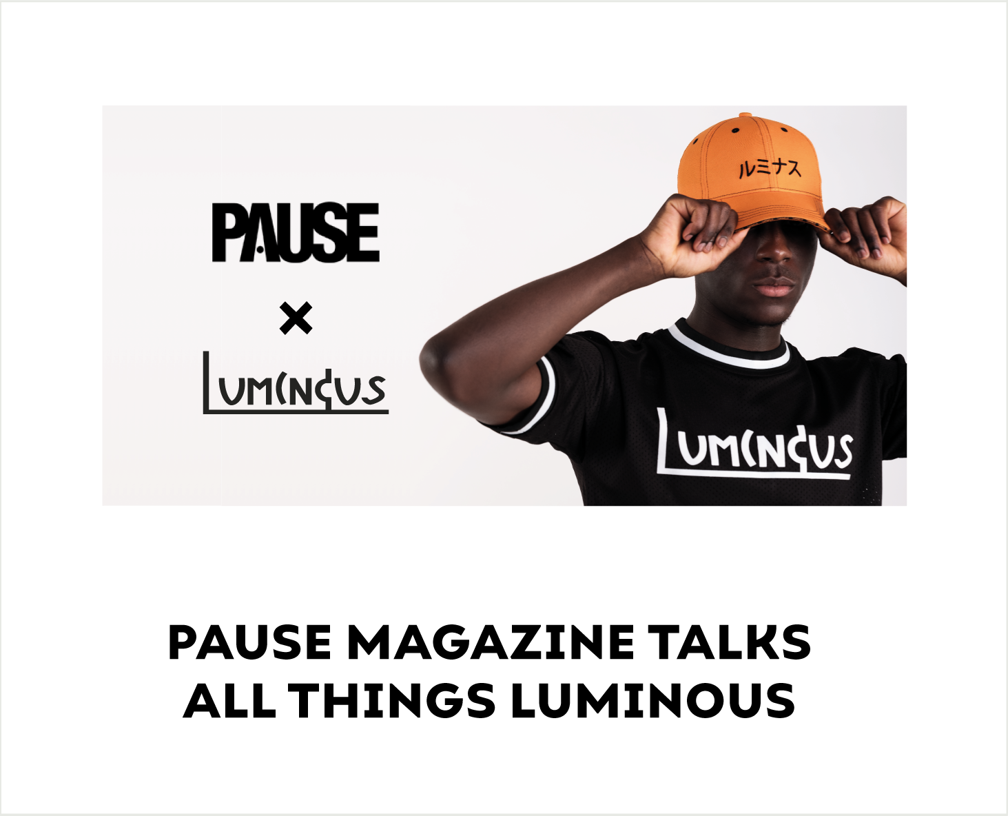 Pause Magazine Talks All Things Luminous