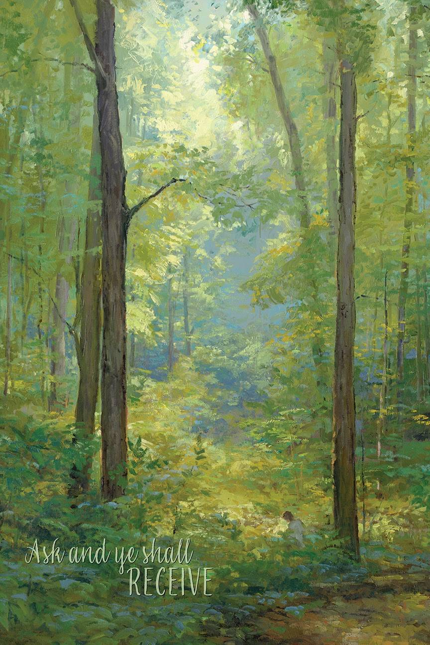 """Vertical LDS art poster of the Sacred Grove. Text reads: """"Ask and ye shall receive."""""""