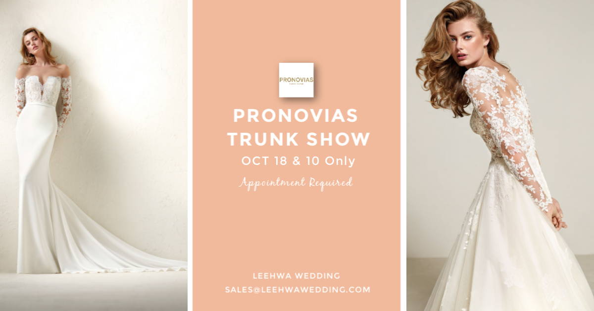 PRONOVIAS TRUNK SHOW AT LEEHWA WEDDING LOS ANGELES AD