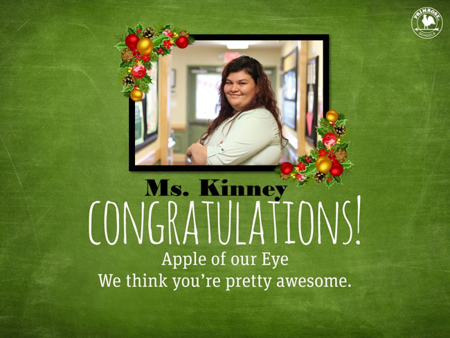 Congratulations Ms. Kinney on being our December Apple of our Eye!