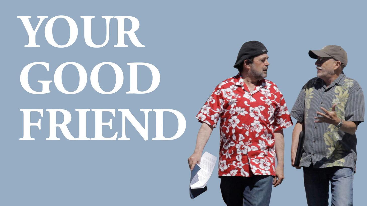 Your Good Friend