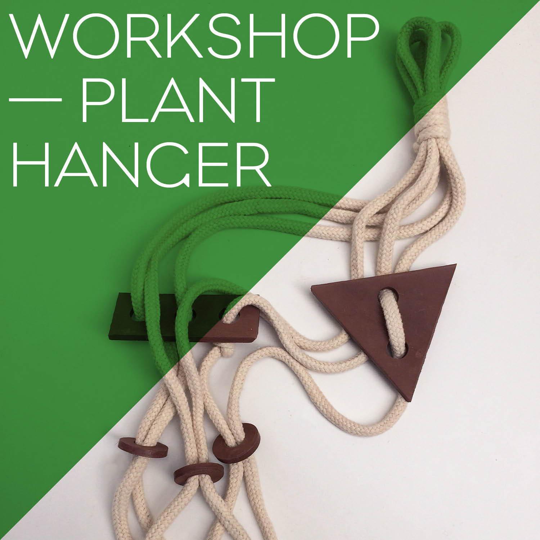 Plant hanger workshop