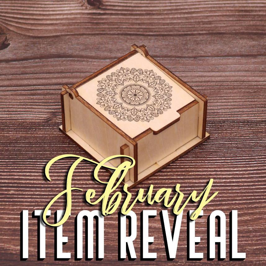February Item Reveal. Engraved Wooden Keepsake Box.