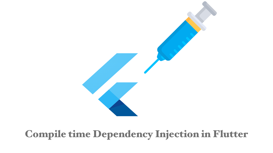 Compile time Dependency Injection in Flutter