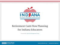 Slide for Cash Flow Planning for Retirement: What Indiana Educators Need to Know