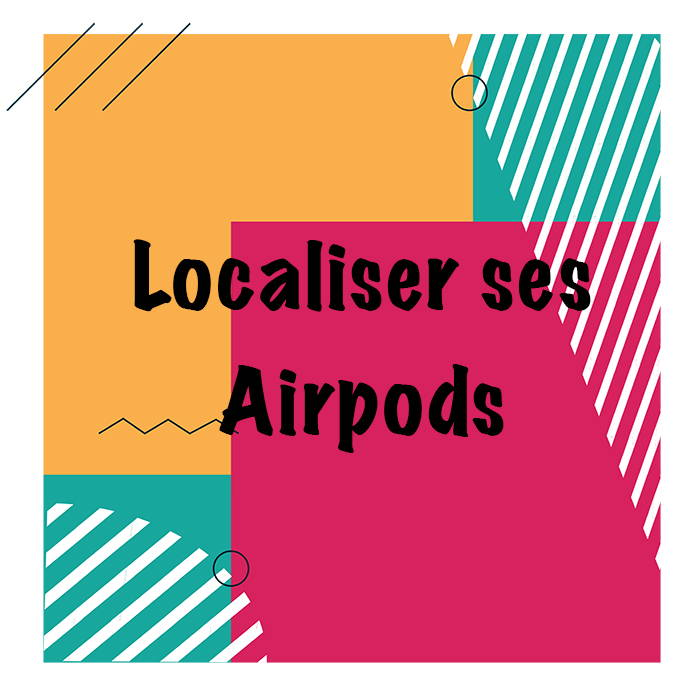 comment locaaliser les airpods apple ?