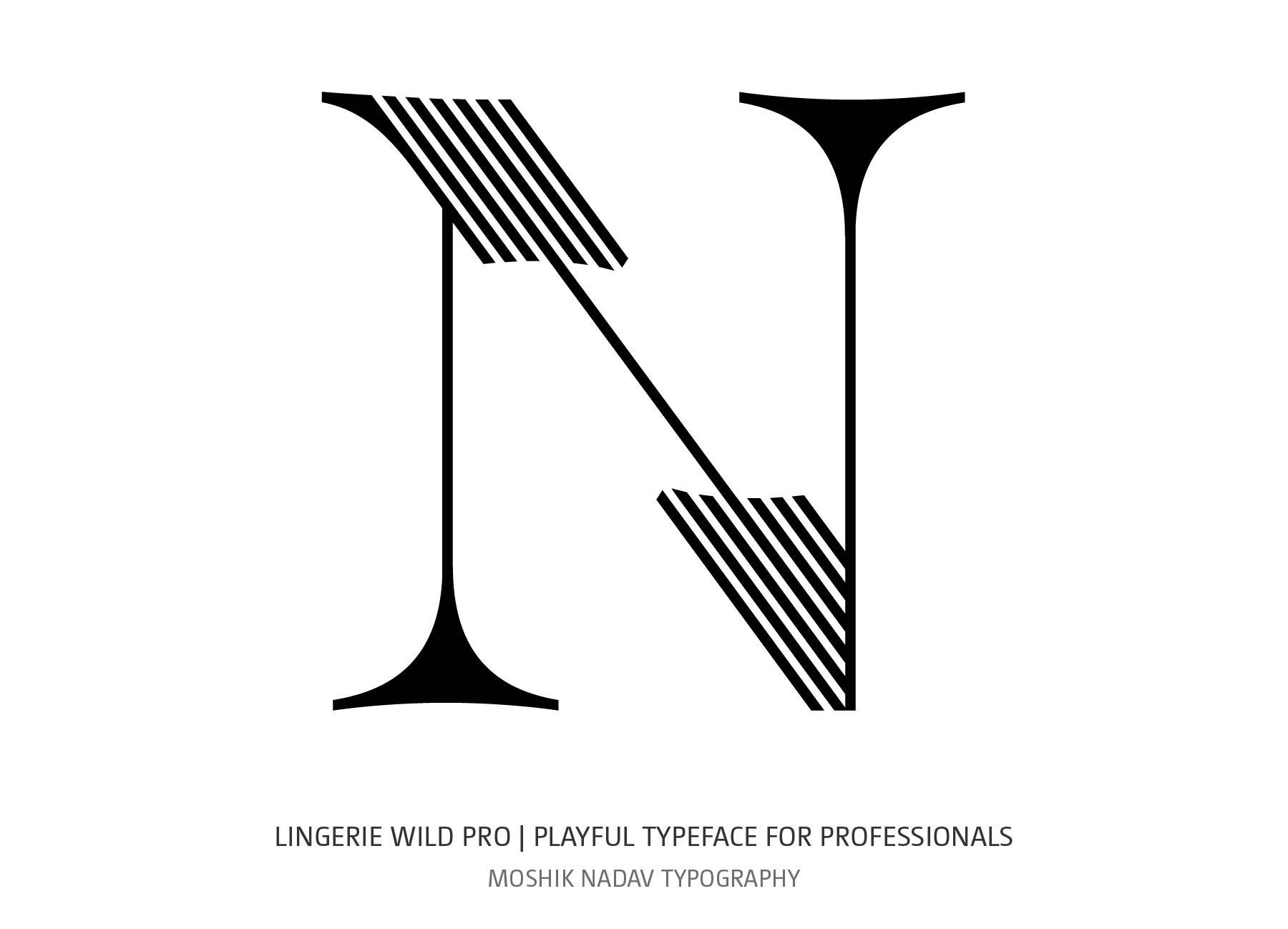 Lingerie Wild Pro Typeface uppercase N designed by Moshik Nadav Fashion Typography