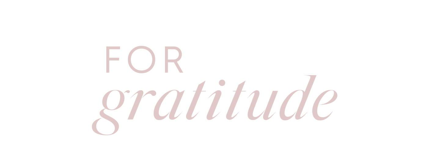 For Gratitude