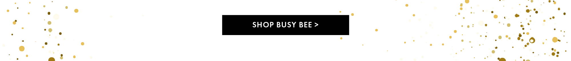 Shop Busy Bee >