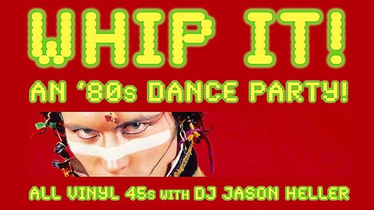 Whip It! 80s Dance Party ALL Vinyl with DJ Jason Heller at Hodi's Half Note