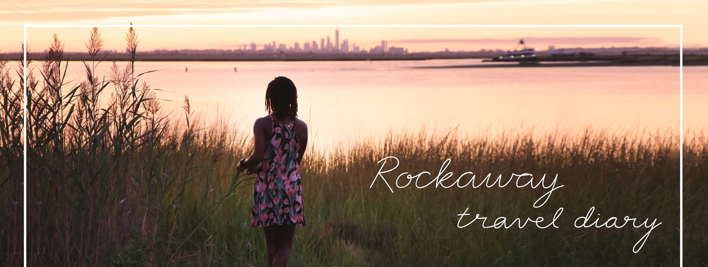 Travel Diary: Rockaway!