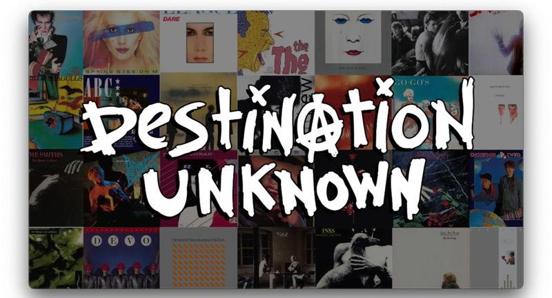 Destination Unknown: '80s New Wave Dance Party