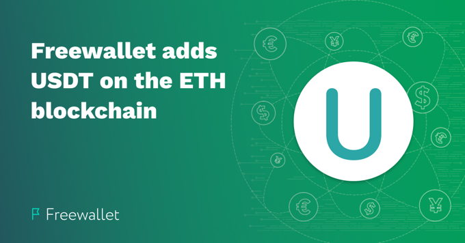 Freewallet now supports USDT on the Ethereum blockchain