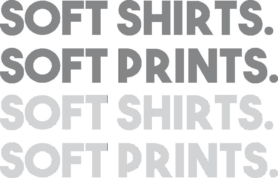 Soft Shirts Soft Prints