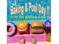 Baking and Pool Day with Ms. Brown and Ms. Isa