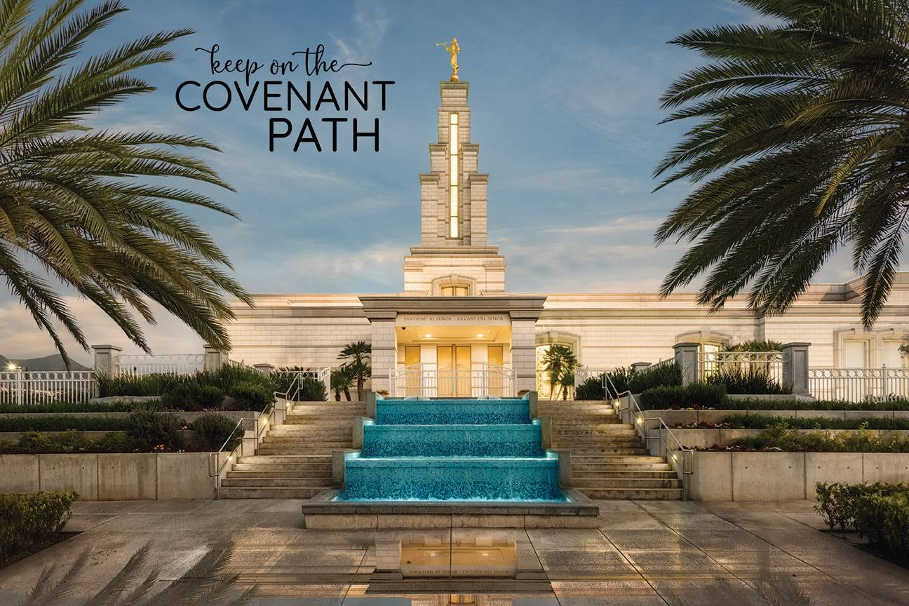 "LDS temple photo by Robert A. Boyd of the Monterrey Temple. Text reads: ""Keep on the Covenant Path."""