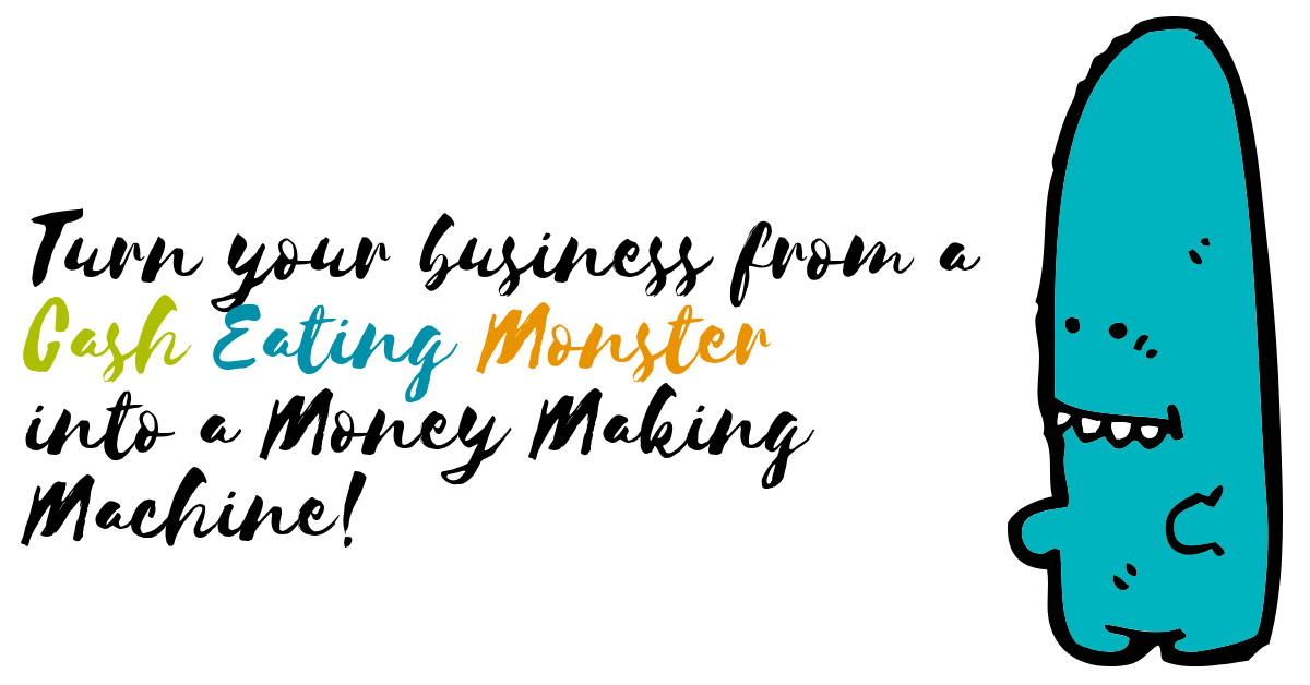 Join my FREE webinar 'Turn your business from a cash eating monster into a money making machine!