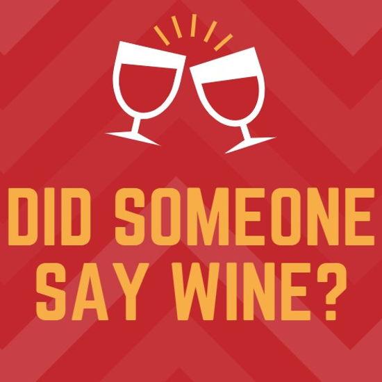 Did Someone Say Wine