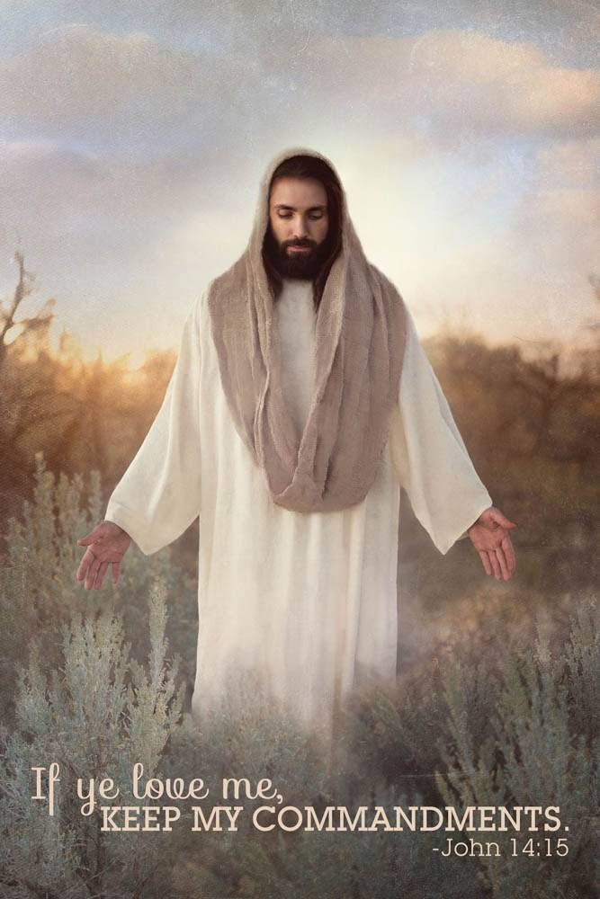 """Vertical LDS art poster of Christ standing with arms outstretched. Text reads: """"IF ye love me, keep my commandments. - John 14:15"""""""