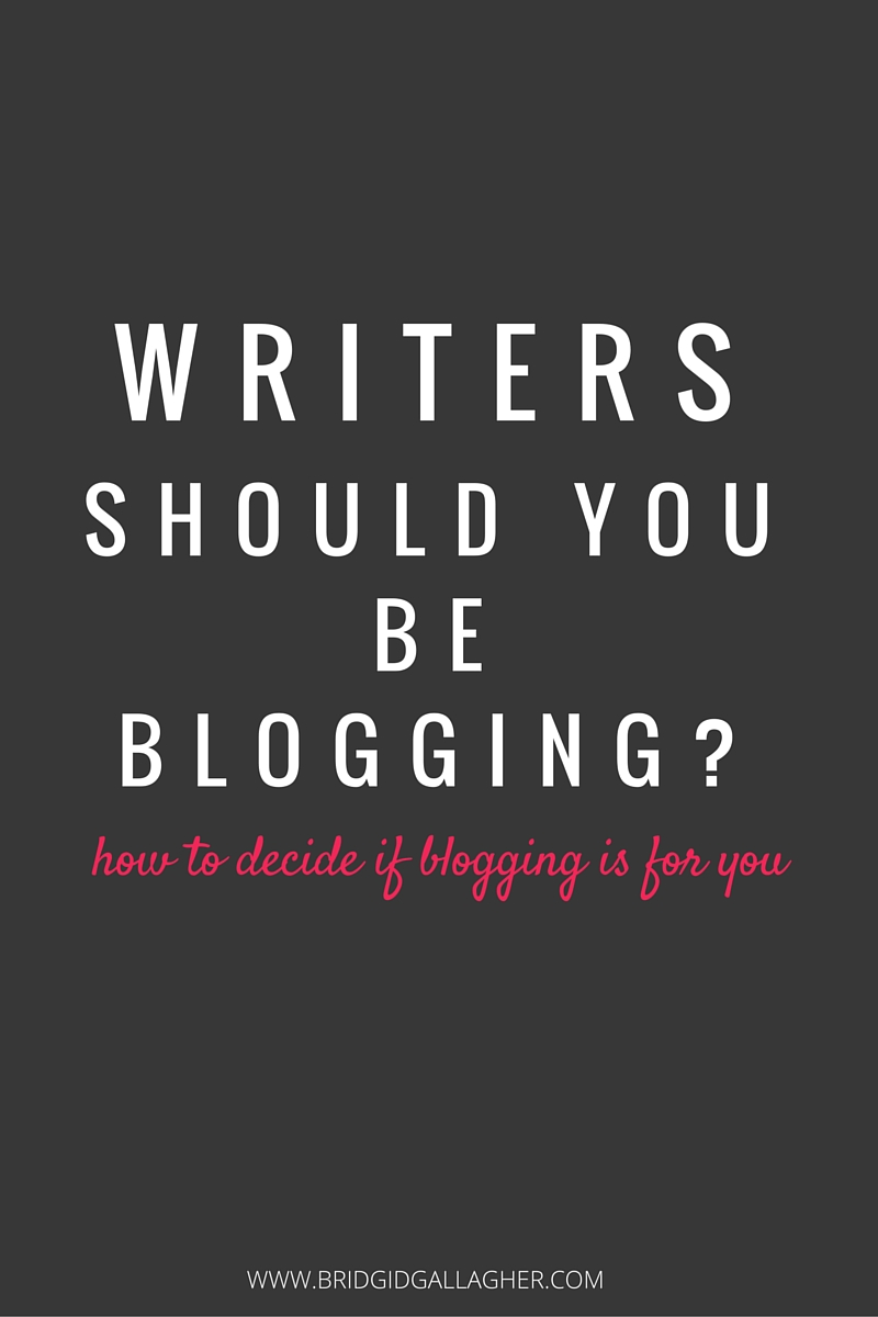 Writers: Are you wondering if you should have a blog? Read this first! Reasons for and against blogging for writers to help you figure out what you should do to reach your goals. Click through to read it!