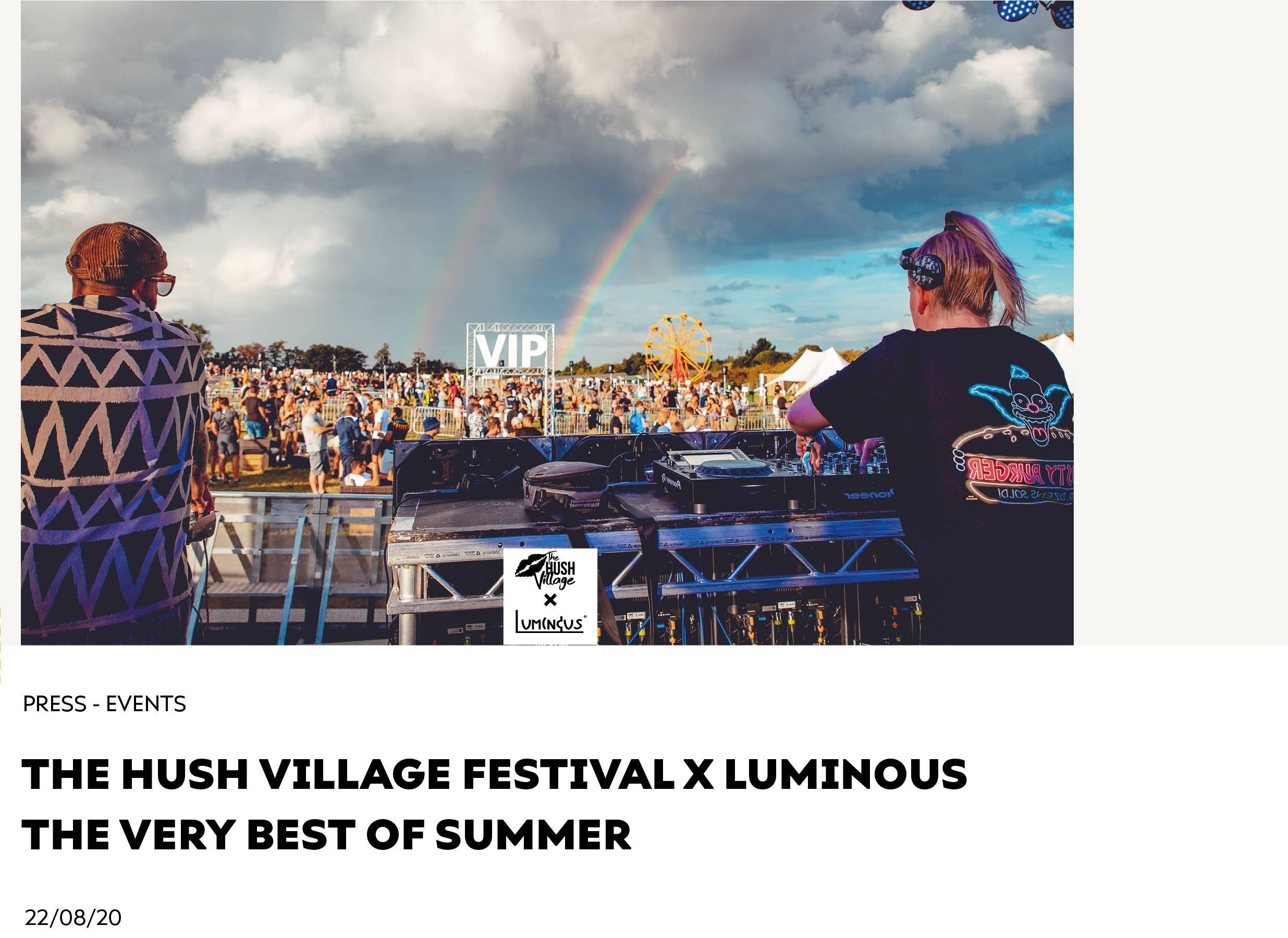 The Hush Village Festival x Luminous The Very Best Of Summer