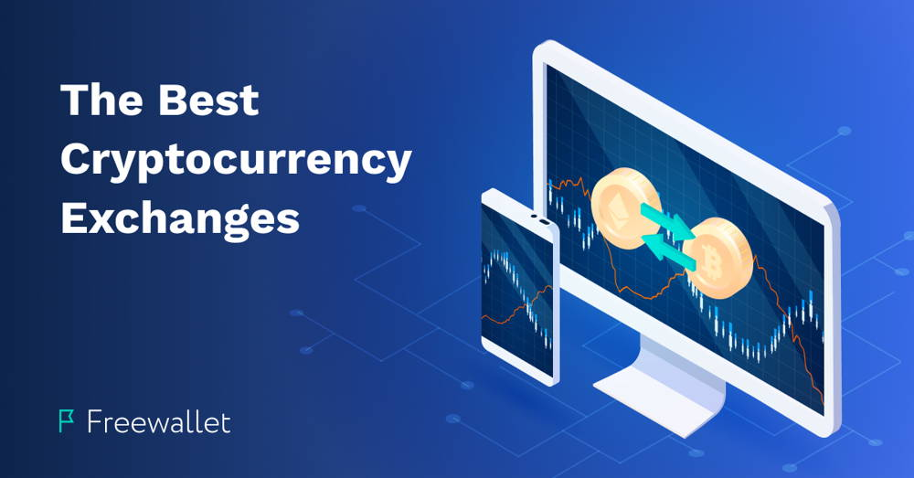 The Best Cryptocurrency and Bitcoin Exchanges