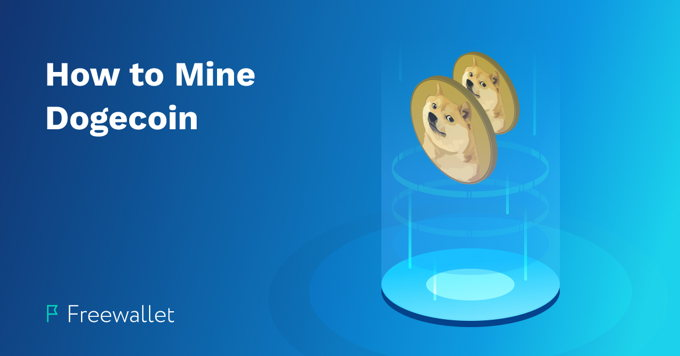 Dogecoin Mining: All About How to Mine Dogecoin